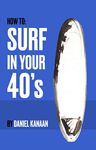 How to Surf in Your 40's
