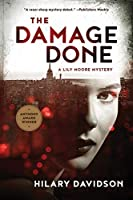 The Damage Done (Lily Moore Mystery)