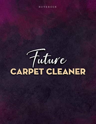 Lined Notebook Journal Future Carpet Cleaner Job Title Purple Smoke Background Cover: Personalized, Business, Menu, PocketPlanner, Mom, 8.5 x 11 inch, Journal, 21.59 x 27.94 cm, Over 100 Pages, A4