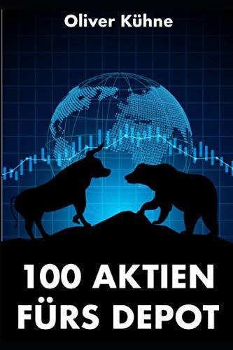 100 Aktien fürs Depot: Ein Portfolio von 100 Aktienunternehmen der Börse