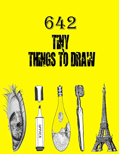 642 Tiny Things to Draw: Inspirational Sketchbook to Entertain and Provoke the Imagination draw   Drawing Books, Art Journals , Art Notebook , Gifts ... Books, Published in large 8.5 x 11 inch pages