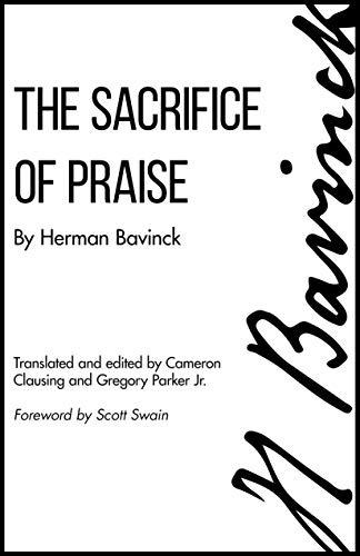 The Sacrifice of Praise: Meditations Before And After Admission To The Lord's Supper (English Edition)