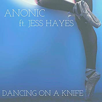 Dancing on a Knife (feat. Jess Hayes)