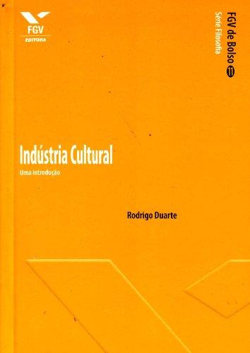Indústria Cultural: uma Introdução - fgv de Bolso