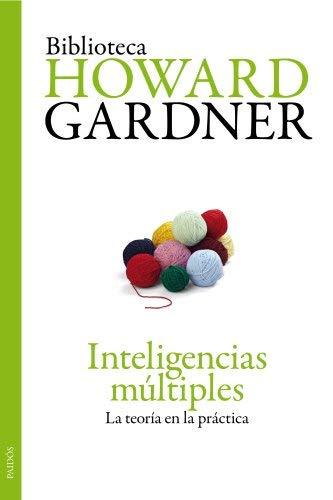 Inteligencias múltiples: La teoría en la práctica (Biblioteca Howard Gardner) de Gardner, Howard (2005) Tapa blanda