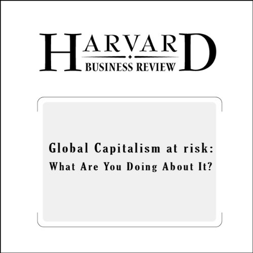 Global Capitalism at Risk: What Are You Doing About It? (Harvard Business Review) audiobook cover art