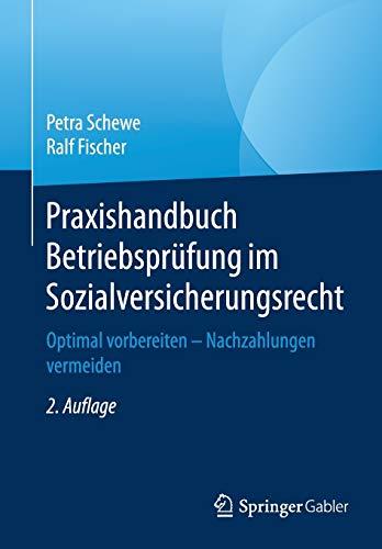 Praxishandbuch Betriebsprüfung Im Sozialversicherungsrecht: Optimal Vorbereiten - Nachzahlungen Vermeiden