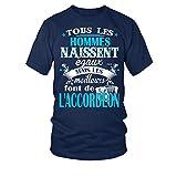 teezily T-Shirt Tous Les Hommes Naissent égaux. mais Les Font de l'accordéon Homme