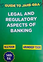 Skylark Publications Legal and Regulatory Aspects of Banking --Guide for CAIIB Q&A by N. S.Toor & Arundeep Toor (14TH EDITION )