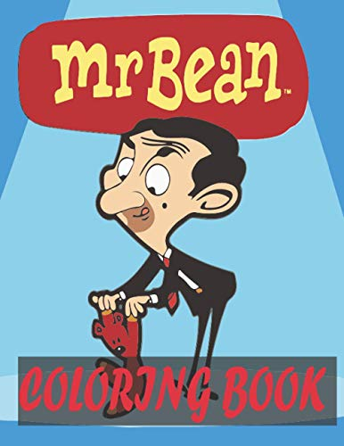 MR BEAN COLORING BOOK: Mr Bean Coloring Book: A Fun Coloring Gift Book for kids / Composition Size (8.5'x11') 2021