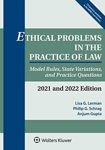 Compare Textbook Prices for Ethical Problems in the Practice of Law: Model Rules, State Variations, and Practice Questions, 2021 and 2022 Edition Supplements  ISBN 9781543815641 by Lerman, Lisa G.,Schrag, Philip G.,Gupta, Anjum