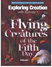 [(Exploring Creation with Zoology 2: The Flying Creatures of the Fifth Day)] [Author: Jeannie Fulbright] published on (August, 2005)