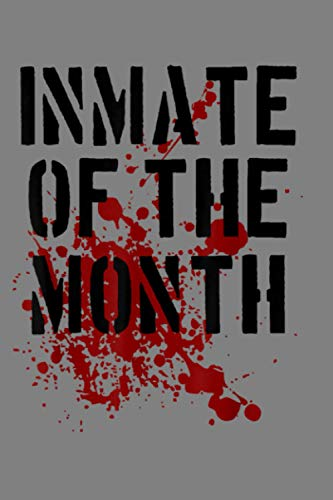 Inmate Prisoner Outfit Inmate Of The Month: Notebook Planner - 6x9 inch Daily Planner Journal, To Do List Notebook, Daily Organizer, 114 Pages