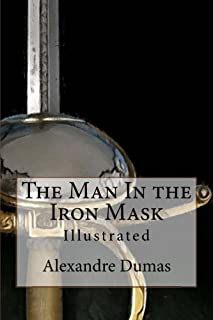 The Man In the Iron Mask: Illustrated