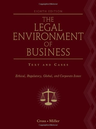 The Legal Environment of Business: Text and Cases:...