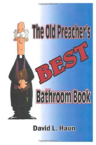 The Old Preacher's Best Bathroom Book