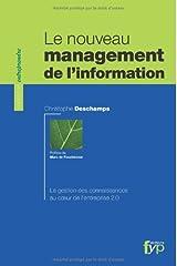 Le nouveau management de l'information. La gestion des connaissances au coeur de l'entreprise 2.0 Broché