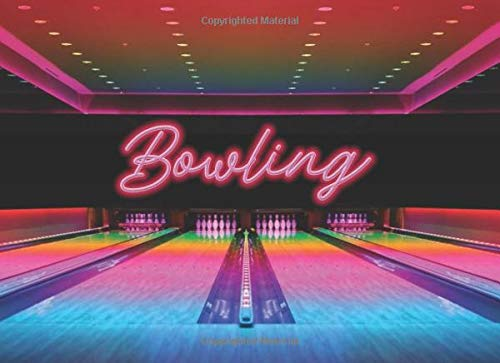 Bowling: Bowling Log For Kids And Adult Bowlers Of All Skill Levels. 124 - 8.5