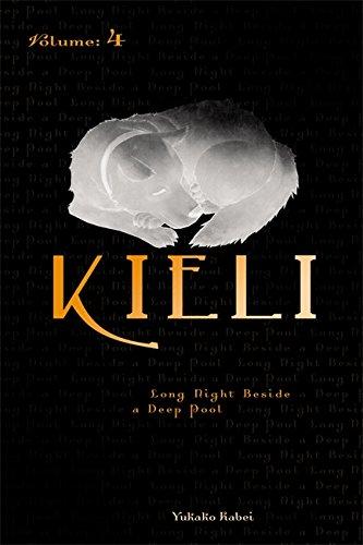 Kieli, Vol. 4 (light novel): Long Night Beside a Deep Pool (Kieli (novel), Band 4)