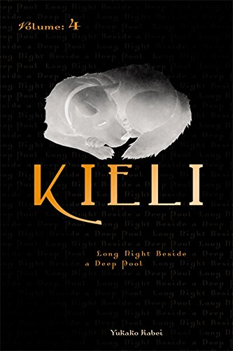 Kieli, Vol. 4 (light novel): Long Night Beside a Deep Pool (Kieli (novel), Band 4)
