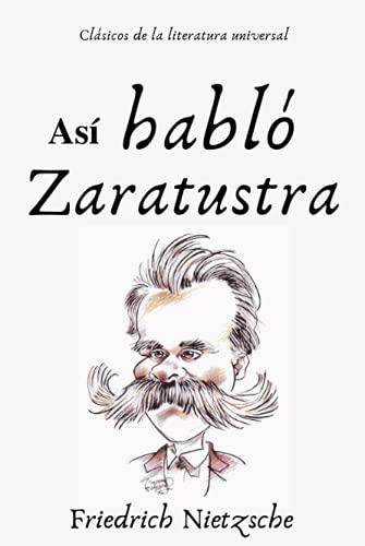 Así habló Zaratustra (Clásicos de la literatura universal)