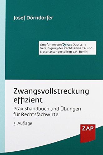 Zwangsvollstreckung effizient: Praxishandbuch und Übungen für Rechtsfachwirte: Praxishandbuch und bungen fr Rechtsfachwirte