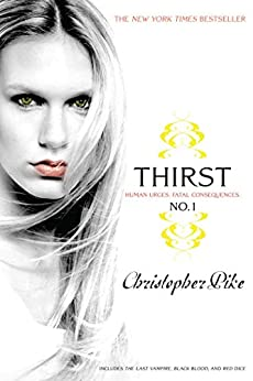 Thirst No. 1: The Last Vampire, Black Blood, Red Dice by [Christopher Pike]