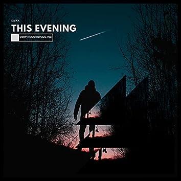 This Evening
