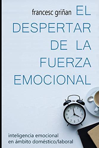 El Despertar de la Fuerza Emocional: Inteligencia Emocional en ámbito doméstico/laboral