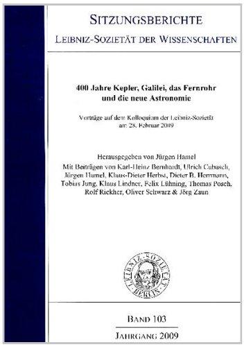 Sitzungsberichte Leibniz-Sozietät der Wissenschaften, Band 103:400 Jahre Kepler, Galilei, das Fernrohr und die neue Astronomie. Vorträge auf dem Kolloquium der Leibniz-Sozietät 2009
