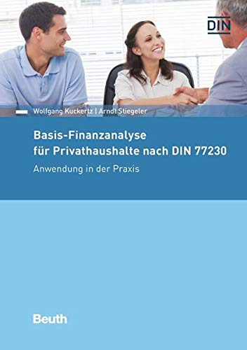 Basis-Finanzanalyse für Privathaushalte nach DIN 77230: Anwendung in der Praxis (Beuth Kommentar)