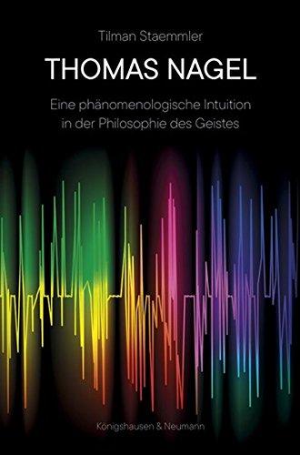 Thomas Nagel: Eine phänomenologische Intuition in der Philosophie des Geistes (Epistemata Philosophie)