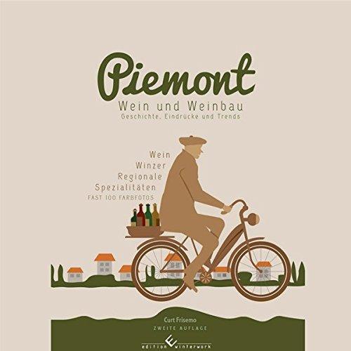 Piemont - Winzer, Weine und regionale Köstlichkeiten: 2. Auflage