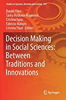 Decision Making in Social Sciences: Between Traditions and Innovations (Studies in Systems, Decision and Control, 247)