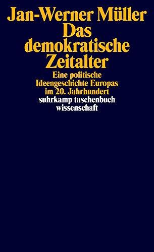 Das demokratische Zeitalter: Eine politische Ideengeschichte Europas im 20. Jahrhundert (suhrkamp taschenbuch wissenschaft)