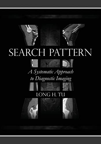Compare Textbook Prices for Search Pattern: A Systematic Approach to Diagnostic Imaging  ISBN 9798653958311 by Tu, Long H.