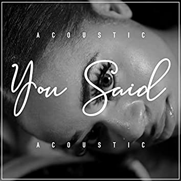 You Said (Acoustic)