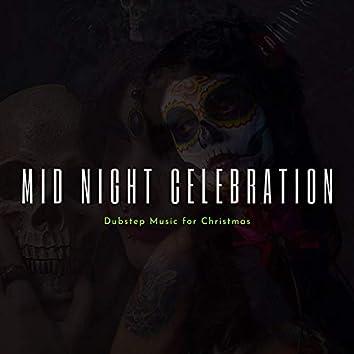 Mid Night Celebration - Dubstep Music For Christmas
