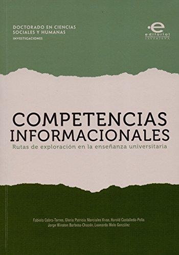 Competencias informacionales: Rutas de exploración en la enseñanza universitaria