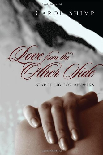 Book: Love From the Other Side - Searching for answers by Carol Shimp