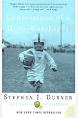 Confessions of a Hero-Worshiper Kindle Edition