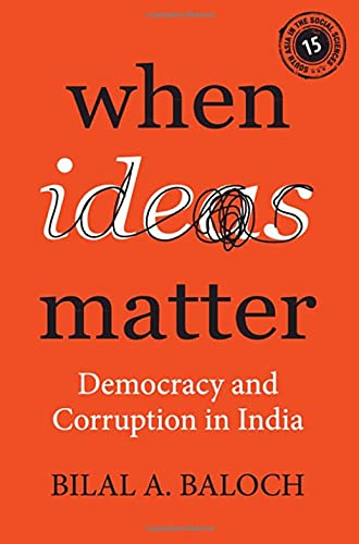 When Ideas Matter: Democracy and Corruption in India (South Asia in the Social Sciences, Series Numb
