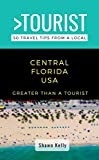 Greater Than a Tourist- Central Florida: 50 Travel Tips from a Local