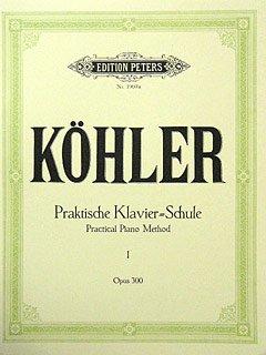 PRAKTISCHE KLAVIERSCHULE 1 OP 300 - arrangiert für Klavier [Noten / Sheetmusic] Komponist: KOEHLER LOUIS