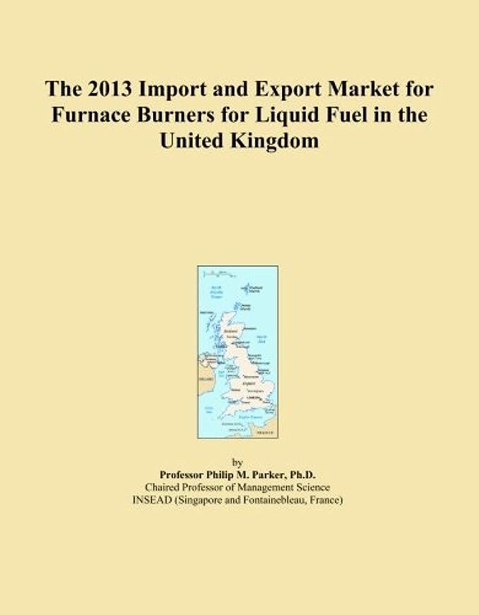 薬剤師覚えている妖精The 2013 Import and Export Market for Furnace Burners for Liquid Fuel in the United Kingdom