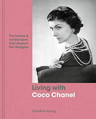 Image of Living with Coco Chanel: The homes and landscapes that shaped the designer