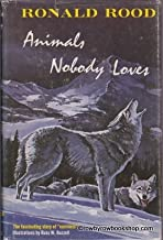 Animals Nobody Loves: The Fascinating Story of