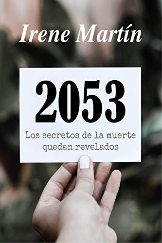 2053: Los secretos de la muerte quedan revelados