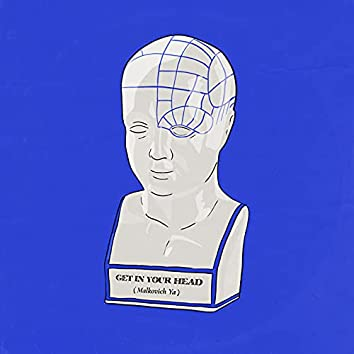 Get In Your Head (Malkovich Ya)