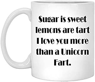Funny Unicorn Coffee Mugs, Sugar Is Sweet Lemons Are Tart I Love You More Than A Unicorn Fart, 11 Oz Ceramic Unicorn Coffee Mug With Large C Handle Comfort Grip